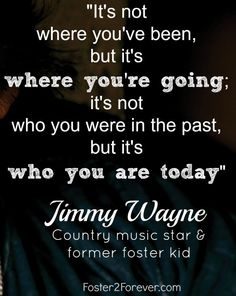 Country music artist, Jimmy Wayne, has been a strong advocate for youth aging out of foster care — because he was one of them. In Jimmy Wayne's biography, WALK TO BEAUTIFUL: The Power of Love and a Homeless Kid Who Found the Way, he details his chaotic childhood of abandonment, homelessness, and juvenile delinquency. As …