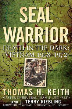 SEAL Warrior: Death in the Dark: Vietnam 1968 / 1972. Available @ Canterbury Tales Bookshop, Pattaya. http//:canterburytalescafe.com