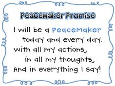Strive for peace in your classroom. Say this promise every morning and refer to it when students are not behaving like peacemakers. Peace Education, Religious Education, Classroom Signs, Classroom Ideas, Montessori Classroom, Classroom Posters, Peace Poems, Primary Talks, Learning Activities