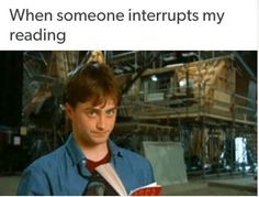 When someone interrupts my reading