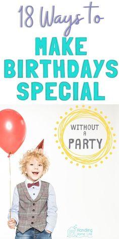 18 fun ways to make birthdays special without a big party. Happy Birthday Celebration, Birthday Traditions, Special Birthday, Family Traditions, Birthday Fun, Birthday Party Themes, Birthday Ideas, Printable Birthday Banner, Diy Birthday Banner