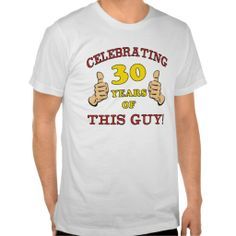 30th Birthday Gift For Him T Shirt