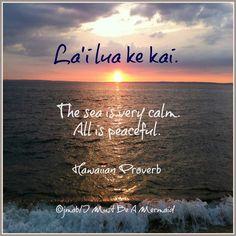 Hawaiin Proverb