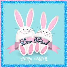 A cute Easter card for the friends in your life. Free online Easter Greetings For A Friend ecards on Easter Easter Messages, Easter Wishes, Happy Easter Gif, Angel Coloring Pages, Thank You Wishes, Bunny Drawing, Easter Quotes, Happy Friendship Day, Easter Pictures