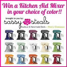 Win a Kitchen Aid Mixer from Sassy Steals this weekend.