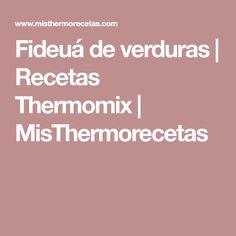 Fideuá de verduras | Recetas Thermomix | MisThermorecetas