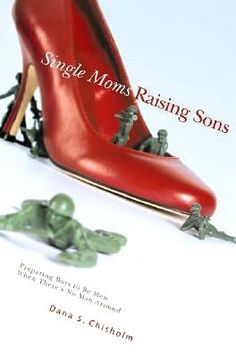 Single Moms Raising Sons.  Fantastic book for single moms when a dad isn't in the picture.