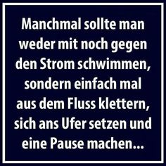 Macht man in der Tat viel zu selten! Words Quotes, Life Quotes, Sayings, Funny Picture Quotes, Funny Quotes, Amazing Quotes, Best Quotes, German Quotes, German Words