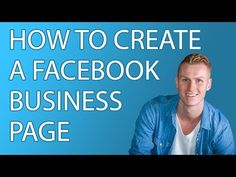 How To Create a Facebook Business Page and get your first 100 likes - YouTube