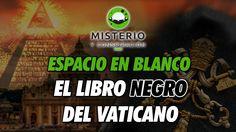 Espacio en Blanco - El libro negro del Vaticano - http://www.misterioyconspiracion.com/espacio-blanco-libro-negro-del-vaticano/