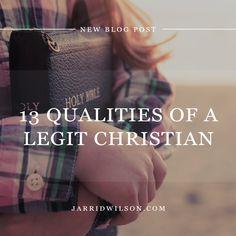 13 Qualities Of A Legit Christian