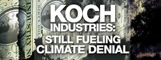 Koch-funded Climate Denial Front Groups