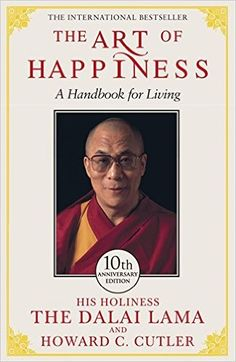 The Art of Happiness: A Handbook for Living: Amazon.co.uk: The Dalai Lama…
