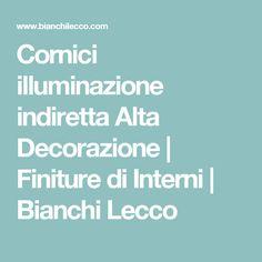 Cornici illuminazione indiretta Alta Decorazione | Finiture di Interni | Bianchi Lecco