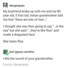 Your grandmother sounds great. There are lots of men, they're like flies My Tumblr, Tumblr Funny, Funny Quotes, Funny Memes, Hilarious, Lol, Funny Pins, Just For Laughs, Laugh Out Loud