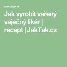 Jak vyrobit vařený vaječný likér   recept   JakTak.cz