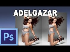▶ Como adelgazar con photoshop - Tutorial Photoshop en Español (HD) - YouTube