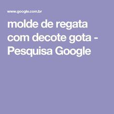 molde de regata com decote gota - Pesquisa Google
