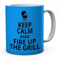 Keep Calm And Fire Up The Grill Ceramic Mug #keepcalm #keepcalmmugs #mugs #personalised