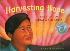 Harvesting Hope the story of Cesar Chavez: Kathleen Krull. Teaching kids that Cesar Chavez organized farm workers to improve their lives and working conditions and his legacy in American history. Book Club Books, Book Lists, Harvest Hope, Cesar Chavez Day, Literary Nonfiction, Kids Story Books, Read Aloud, Childrens Books, Amazon