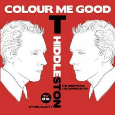 IT'S A TOM HIDDLESTON COLORING BOOK!!!! ERICA I NEED IT!!!!!!!!!!!!!!!!!!!!!!!!!!!!!!!!!!!!!!!!!!!!!!!!!!!!!