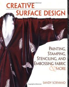 Creative Surface Design Painting Stamping Stenciling and Embossing Fabric  More * Be sure to check out this awesome product.
