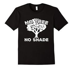 Men's No Tree No Shade T-Shirt - Funny No Offence But.. H…