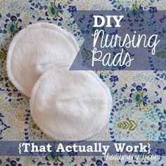 How to make absorbent DIY nursing pads from cotton and microfiber | The DIY Mommy