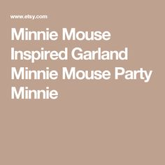Minnie Mouse Inspired Garland Minnie Mouse Party Minnie