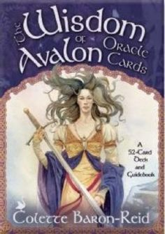 """Divination:  """"The Wisdom of Avalon Oracle Cards: A 52-Card Deck and Guidebook,"""" by Colette Baron-Reid."""