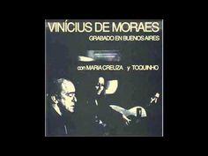 Vinícius de Moraes, Toquinho e Maria Creuza - Eu sei que vou te amar (La Fusa) - YouTube