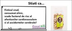 Fisticul crud, consumat zilnic, scade factorul de risc al afectiunilor cardiovasculare si al accidentelor cerebrale?