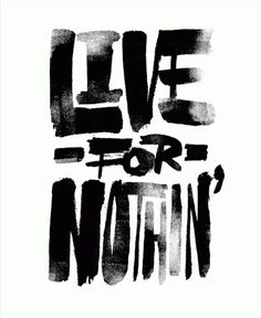 Live for Nothing #lettering