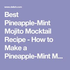 Pineapple-Mint Mojito Mocktail Recipe - How to Make a Pineapple-Mint ...