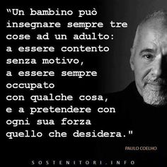 impariamo dai bambini. Paulo Coelho.