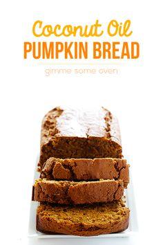 Gimme Some Oven   Coconut Oil Pumpkin Bread   http://www.gimmesomeoven.com