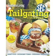 The Official SEC Tailgating Cookbook by Southern Living - a must have for The Grove this year
