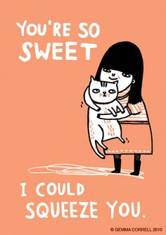 i could just squeeze you! gemma correll