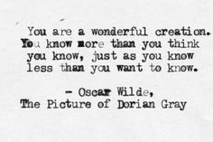 The Picture of Dorian Gray by Oscar Wilde Kind of want this as a tattoo. Definitely one of my favorite of many beautiful quotes from this lovely novel. Poetry Quotes, Words Quotes, Life Quotes, Sayings, Soul Quotes, Music Quotes, Wisdom Quotes, Quotes Quotes, Oscar Wilde Tattoo