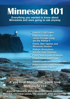 Minnesota 101: Everything You Wanted to Know About Minnesota and Were Going to Ask Anyway by Jan Matthews. $9.99