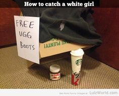 How To Catch A White Girl – Uggs
