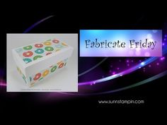 Fabricate Friday – Sweet Treat Lidded Box | SuNN Stampin'