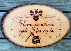 Home is where your Honey is Family Wood Burned sign, rustic, unique wedding gift – Wood Burning Pattern Wood Burning Crafts, Wood Burning Patterns, Wood Burning Art, Wood Burning Stencils, Wood Burn Designs, Diy Storage Bench, Diy Wood Signs, Bee Crafts, Unique Wedding Gifts