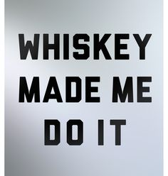 whiskey Funny Quotes, Funny Memes, Hilarious, Beer Quotes, Life Quotes, Whiskey Girl, Drinking Quotes, True Stories, I Laughed