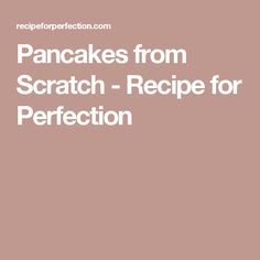 Pancakes from Scratch - Recipe for Perfection