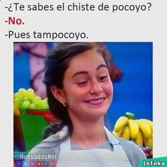 Te sabes el chiste de Pocoyo? XDXD
