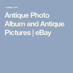 Antique Photo Album and Antique Pictures  | eBay