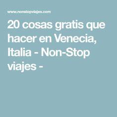 20 cosas gratis que hacer en Venecia, Italia - Non-Stop viajes -