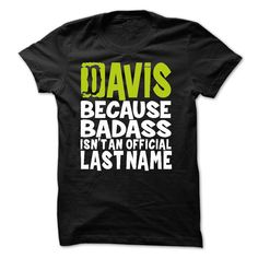 (Deal Tshirt 2 hour) BadAss2203 DAVIS Because BadAss Isnt An Official Last Name [Tshirt Facebook] Hoodies, Funny Tee Shirts