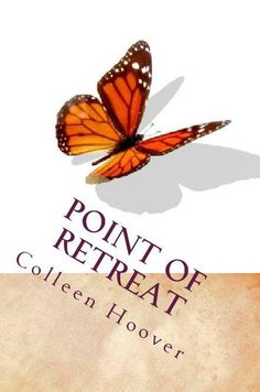 Point of Retreat - Colleen Hoover follow up the Slammed - love this because is from Will's point of view